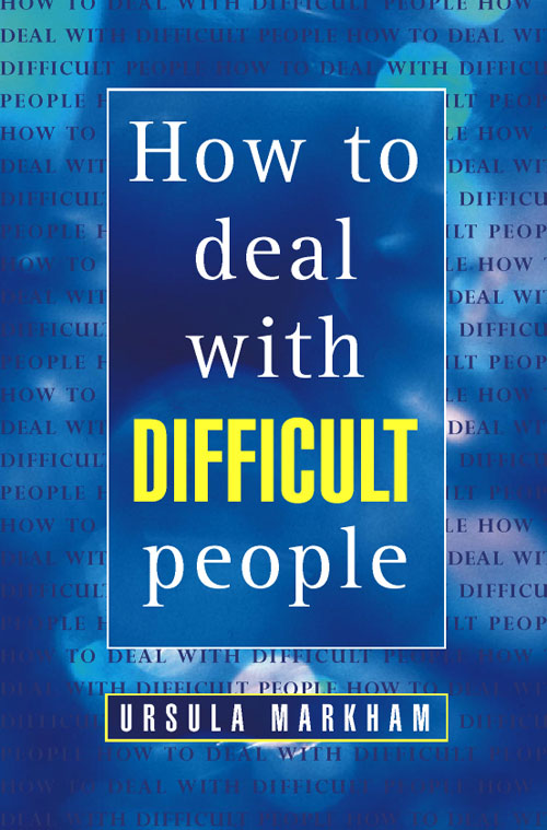 Ursula Markham How to Deal With Difficult People wendy markham slightly settled