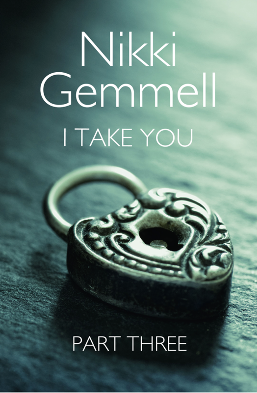 Nikki Gemmell I Take You: Part 3 of 3 i take you