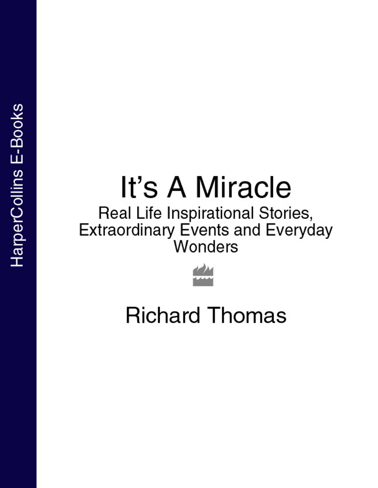 Фото - Richard Thomas It's A Miracle: Real Life Inspirational Stories, Extraordinary Events and Everyday Wonders archimandrite tikhon shevkunov everyday saints and other stories