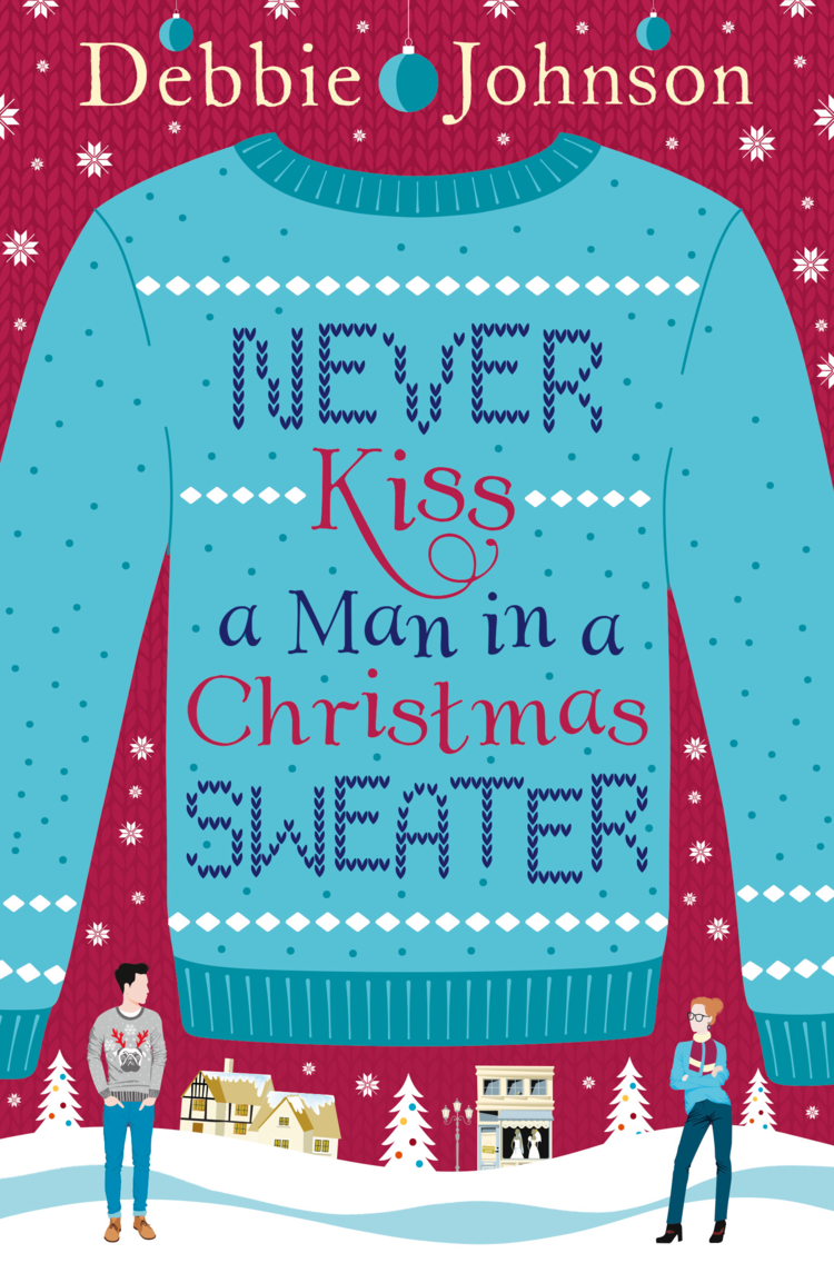 Debbie Johnson Never Kiss a Man in a Christmas Sweater never let a fool kiss you or a kiss fool you