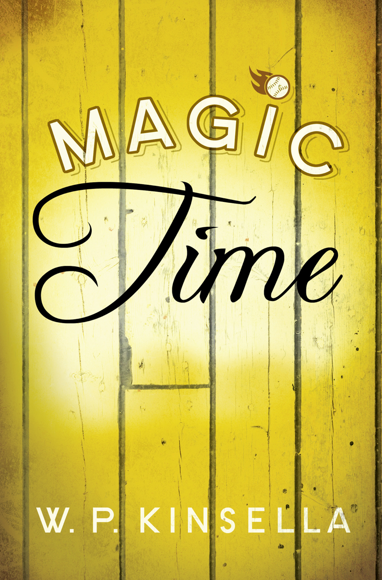 W. Kinsella P. Magic Time w kinsella p magic time