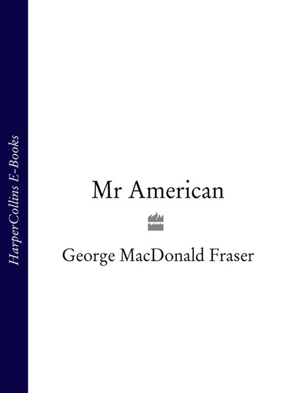 George Fraser MacDonald Mr American автомагнитола kenwood kmm 105ay 1din 4x50вт