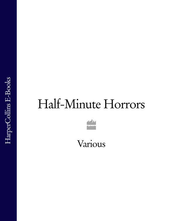 Various Half-Minute Horrors