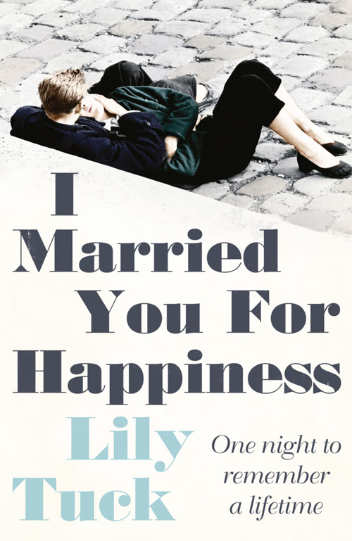 Lily Tuck I Married You For Happiness lily tuck i married you for happiness