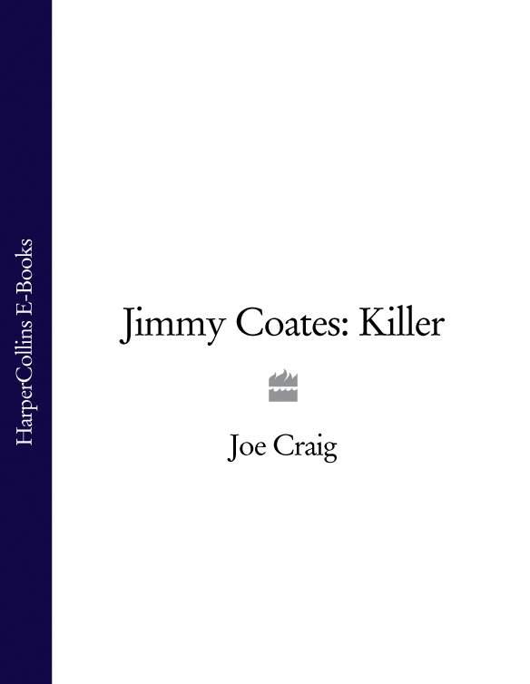 Joe Craig Jimmy Coates: Killer joe craig jimmy coates killer