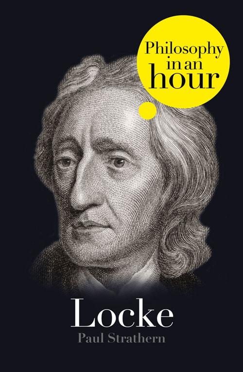 Paul Strathern Locke: Philosophy in an Hour