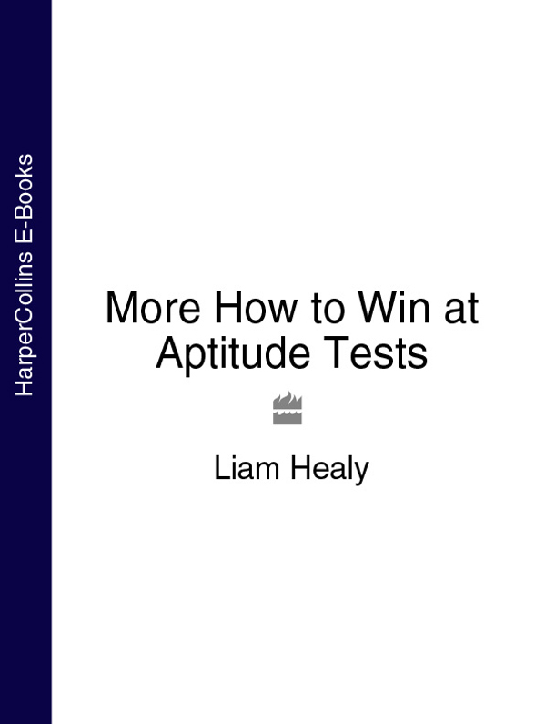 Liam Healy More How to Win at Aptitude Tests how to win
