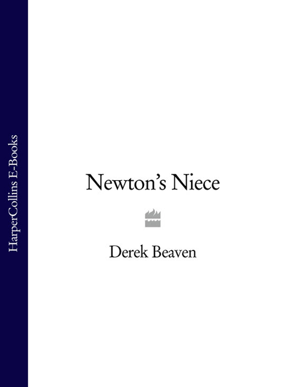 Derek Beaven Newton's Niece time and politics