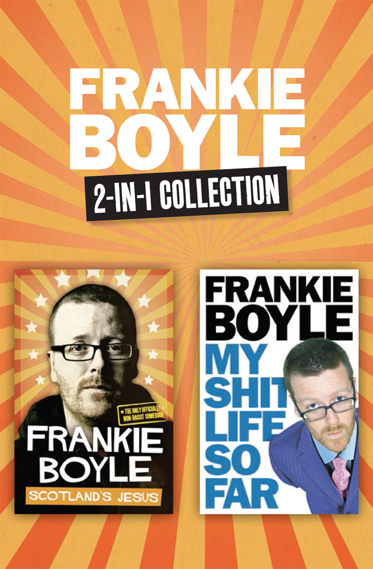 Frankie Boyle Scotland's Jesus and My Shit Life So Far 2-in-1 Collection frankie boyle glasgow