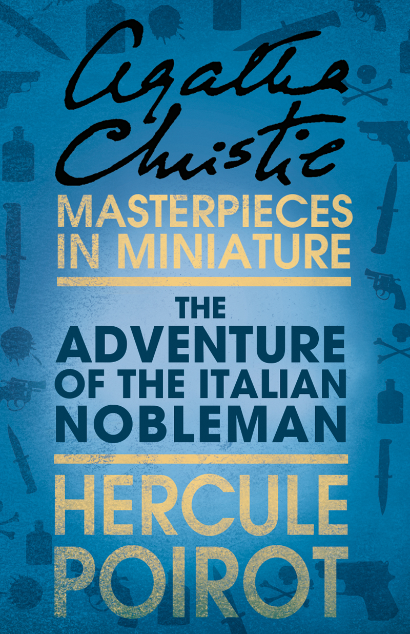 Agatha Christie The Adventure of the Italian Nobleman: A Hercule Poirot Short Story goodwin harold leland the flying stingaree a rick brant science adventure story