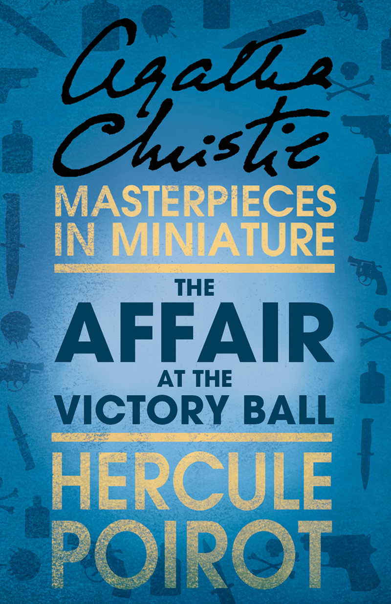 Agatha Christie The Affair at the Victory Ball: A Hercule Poirot Short Story пальто alix story alix story mp002xw13vur
