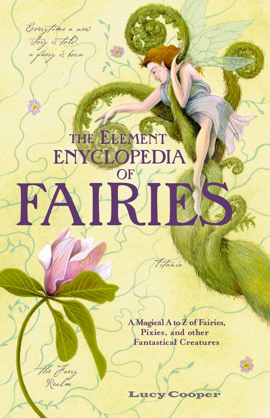 Lucy Cooper THE ELEMENT ENCYCLOPEDIA OF FAIRIES: An A-Z of Fairies, Pixies, and other Fantastical Creatures the torchwood encyclopedia