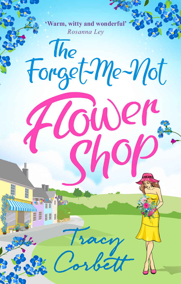 Tracy Corbett The Forget-Me-Not Flower Shop: The feel-good romantic comedy to read in 2018 santoro london закладка магнитная forget me not all these words