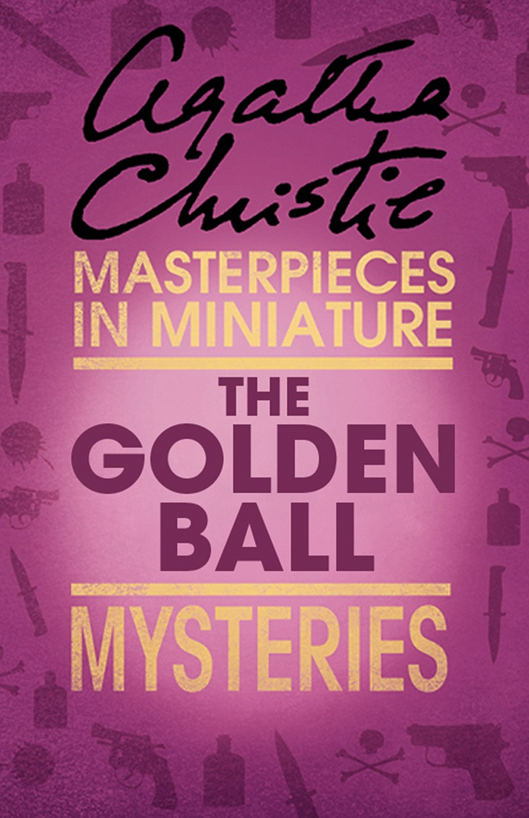 цены на Агата Кристи The Golden Ball: An Agatha Christie Short Story  в интернет-магазинах