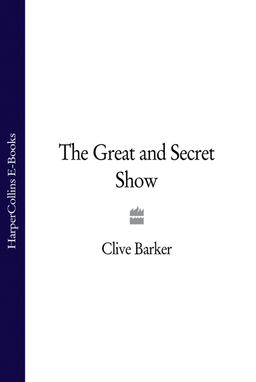 Clive Barker The Great and Secret Show clive barker cabal