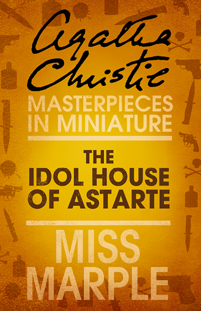 the idol house of astarte a miss marple short story