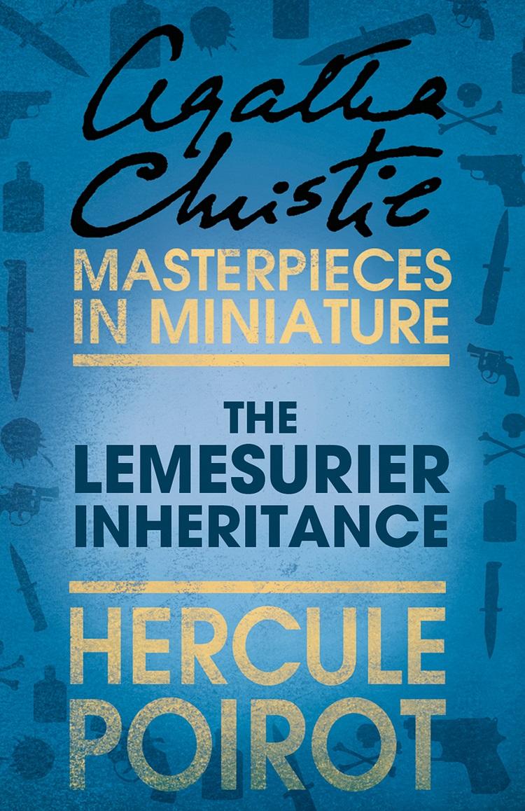 Агата Кристи The Lemesurier Inheritance: A Hercule Poirot Short Story temitope olodo inheritance