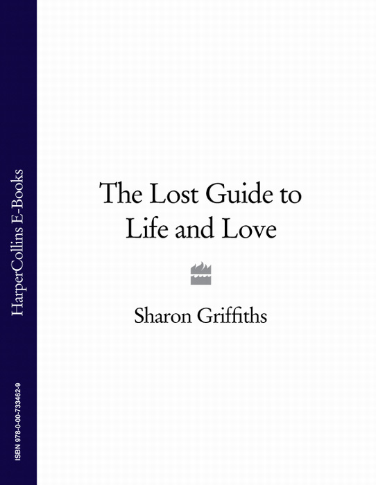 Sharon Griffiths The Lost Guide to Life and Love griffiths arthur the queen s shilling