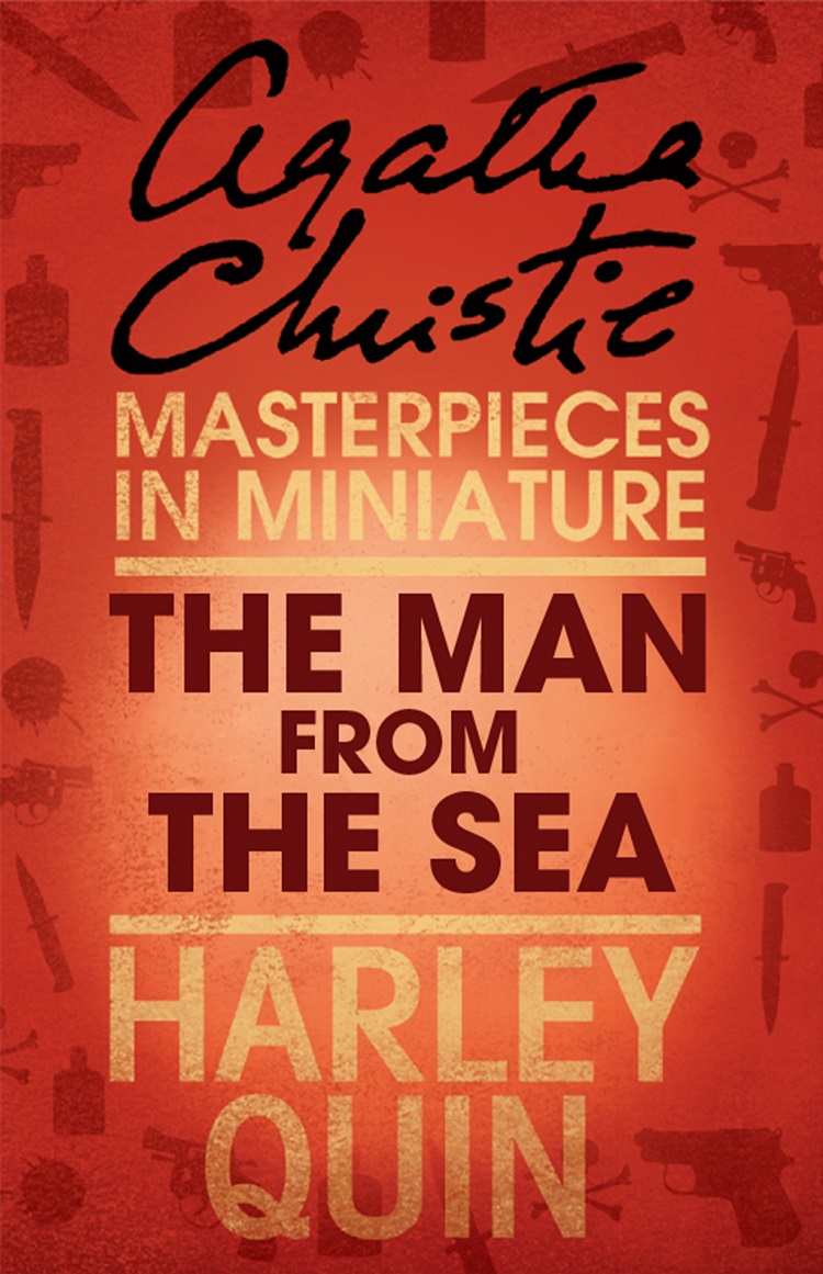 Агата Кристи The Man from the Sea: An Agatha Christie Short Story агата кристи the witness for the prosecution an agatha christie short story
