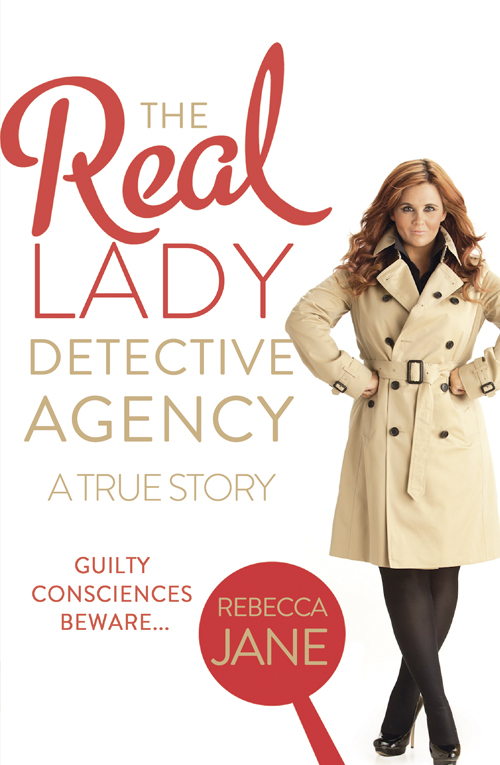 Rebecca Jane The Real Lady Detective Agency: A True Story
