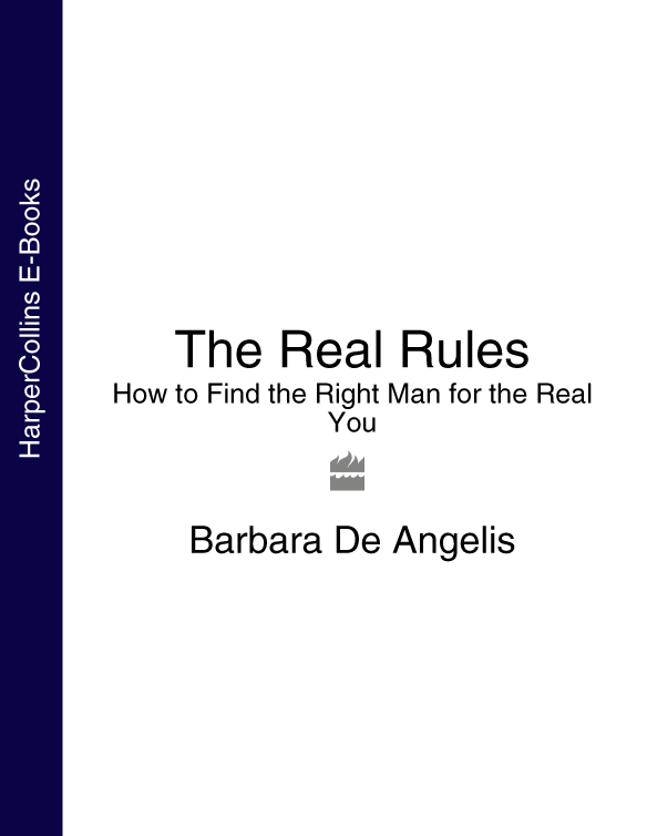 Barbara Angelis De The Real Rules: How to Find the Right Man for the Real You the real you diet