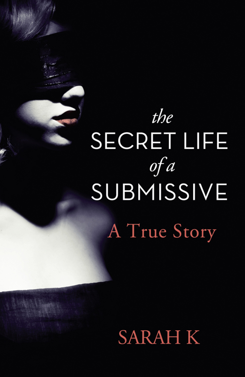 Sarah K The Secret Life of a Submissive