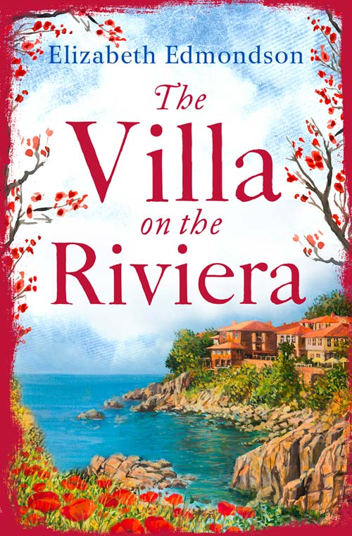 Elizabeth Edmondson The Villa on the Riviera: A captivating story of mystery and secrets - the perfect summer escape elizabeth bevarly the perfect father