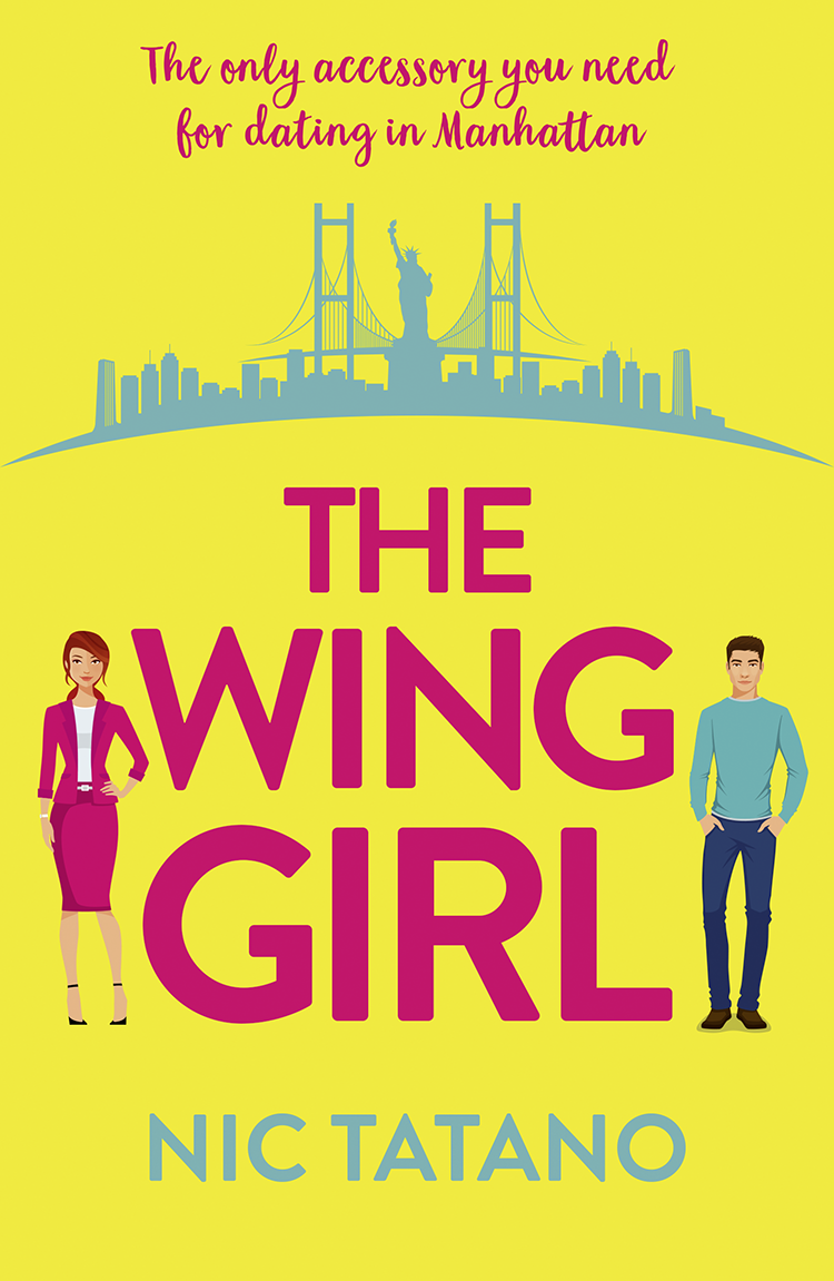 Nic Tatano The Wing Girl: A laugh out loud romantic comedy