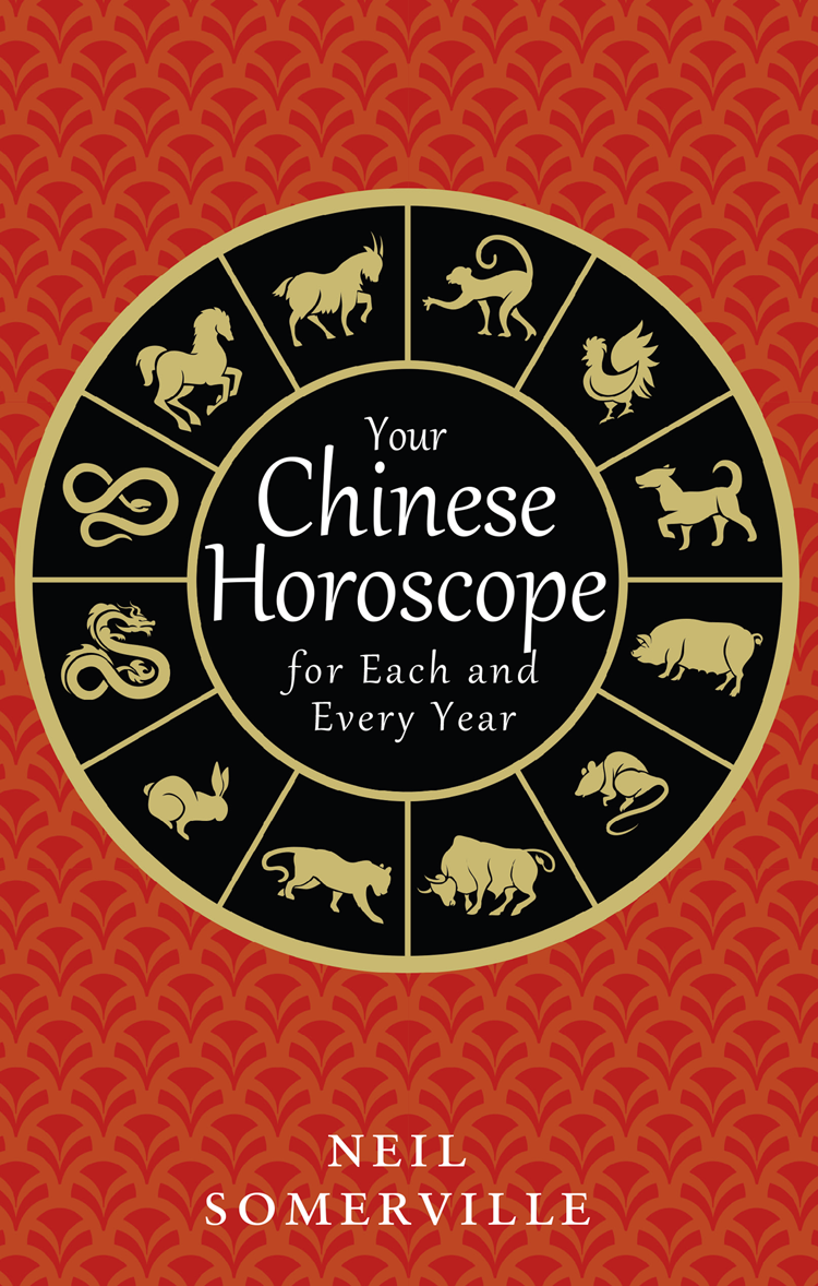 Neil Somerville Your Chinese Horoscope for Each and Every Year collins essential chinese dictionary