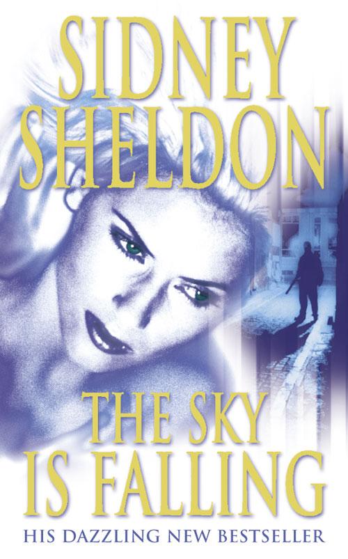 Сидни Шелдон The Sky is Falling the sky is falling – understanding