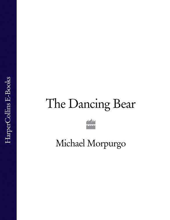 Michael Morpurgo The Dancing Bear a surgeon in the village