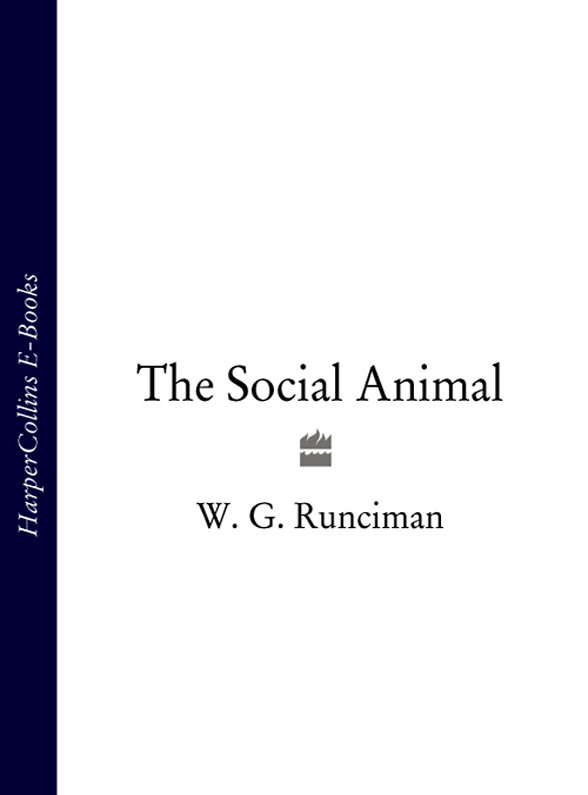 W. Runciman G. The Social Animal цены