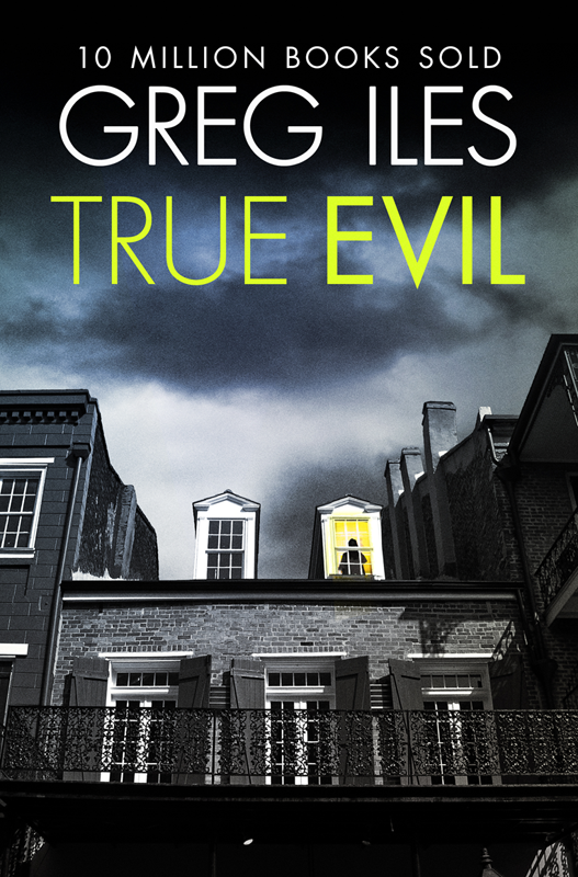 Greg Iles True Evil greg iles the death factory a penn cage novella