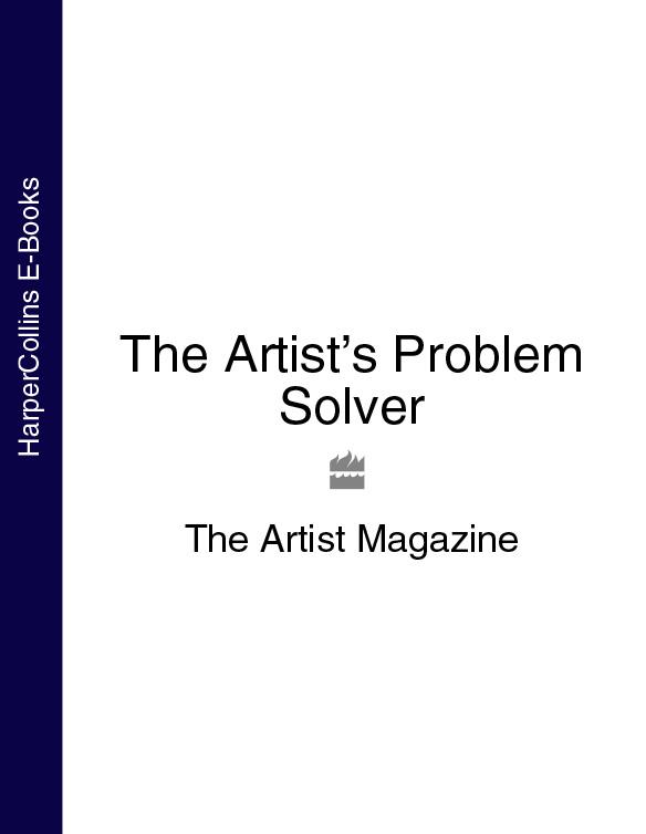 The Magazine Artist The Artist's Problem Solver the magazine artist the artist's watercolour problem solver