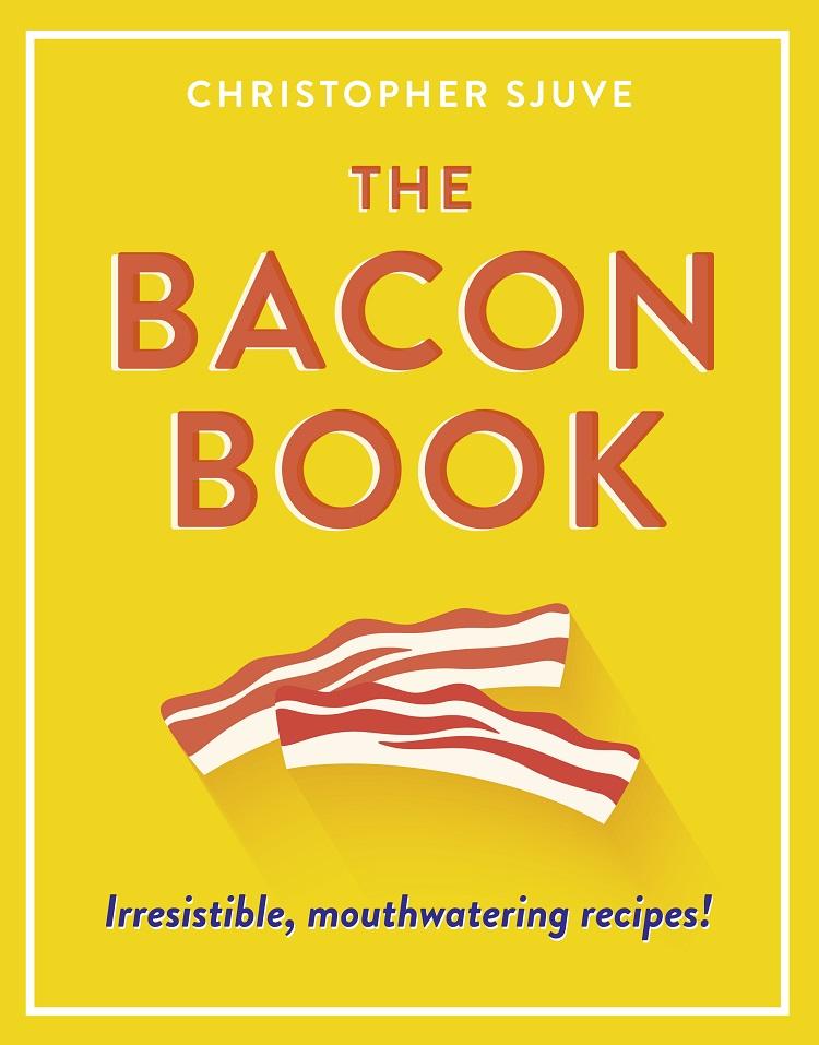 Christopher Sjuve The Bacon Book: Irresistible, mouthwatering recipes! цена в Москве и Питере