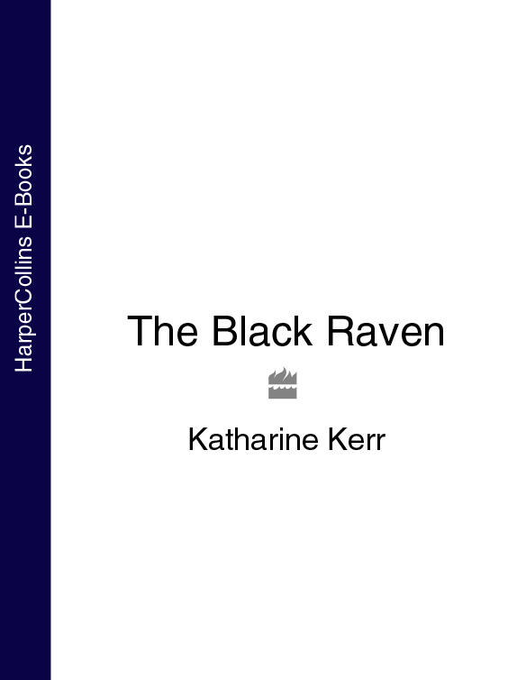 Katharine Kerr The Black Raven raven evil black мой рай