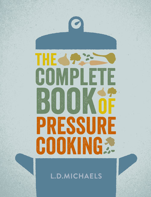L.D. Michaels The Complete Book of Pressure Cooking kasey michaels the promise
