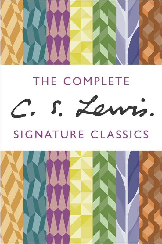 C. S. Lewis The Complete C. S. Lewis Signature Classics complete illustrated works of lewis carroll the