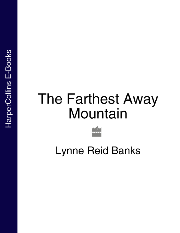 Lynne Banks Reid The Farthest Away Mountain michelle reid the ultimate betrayal