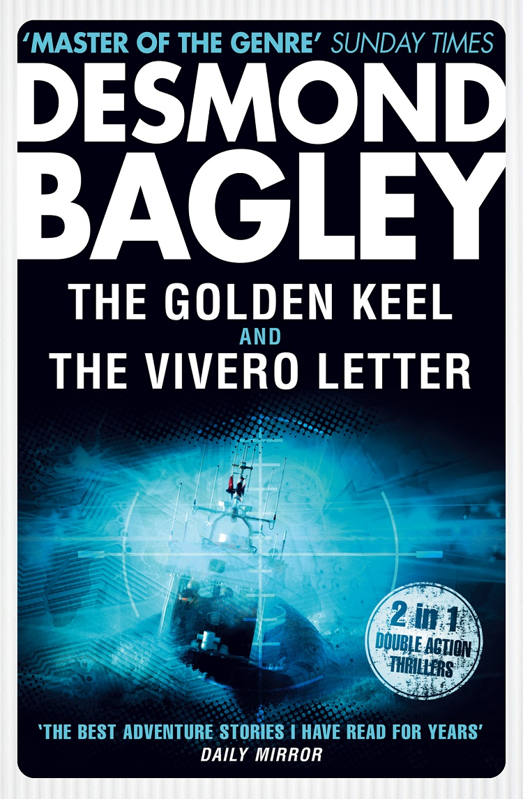 Desmond Bagley The Golden Keel / The Vivero Letter desmond bagley windfall