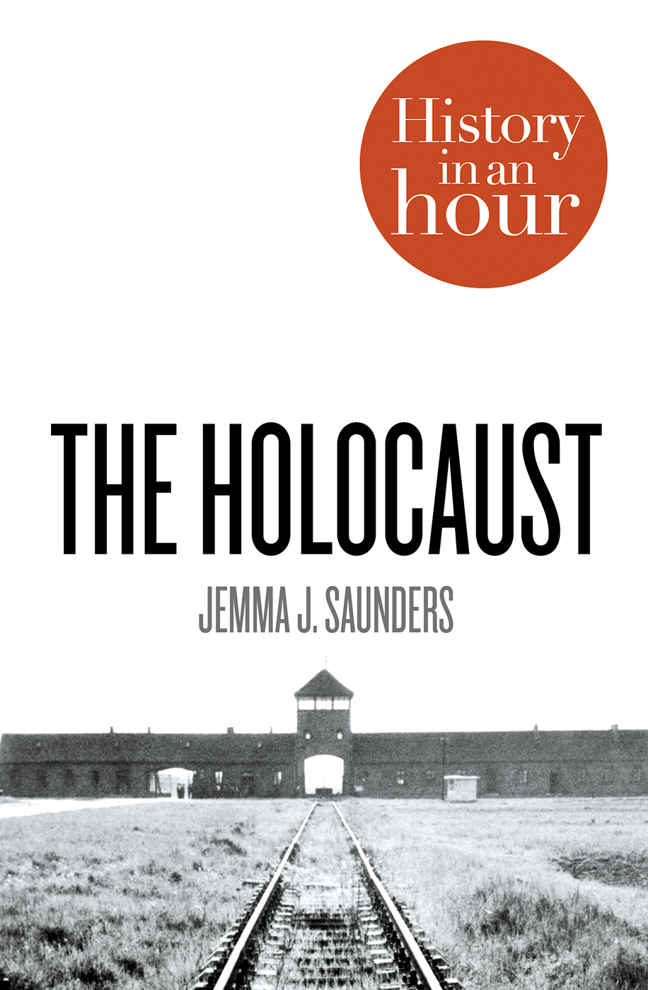 Jemma Saunders J. The Holocaust: History in an Hour survivors of the alien holocaust