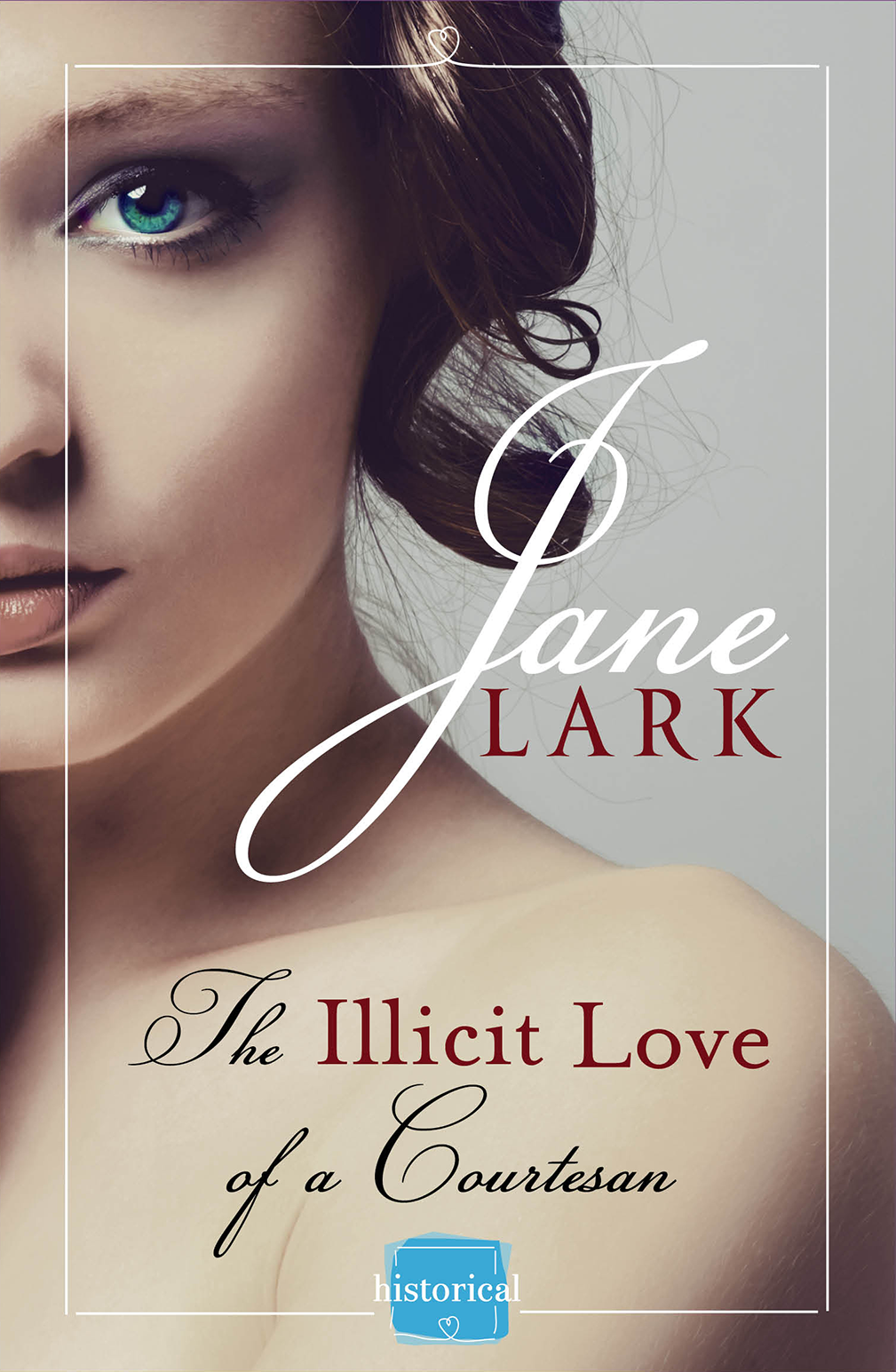 Jane Lark The Illicit Love of a Courtesan lark