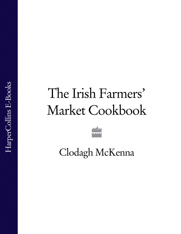 Clodagh McKenna The Irish Farmers' Market Cookbook the farmstand favorites cookbook