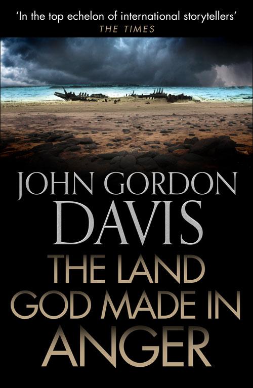 John Davis Gordon The Land God Made in Anger john davis gordon fear no evil