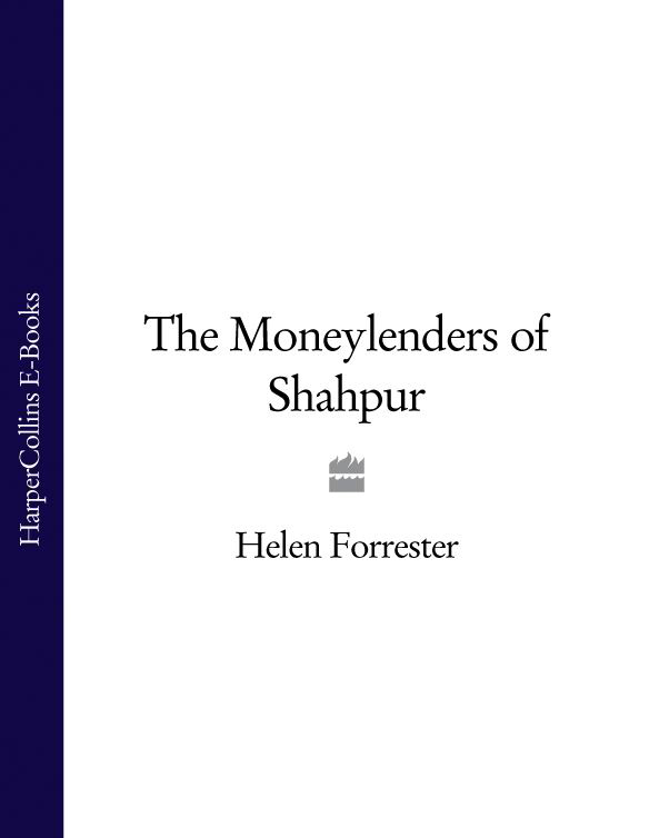Helen Forrester The Moneylenders of Shahpur helen forrester the complete helen forrester 4 book memoir twopence to cross the mersey liverpool miss by the waters of liverpool lime street at two