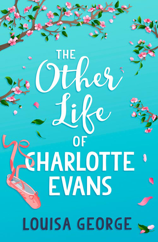 Louisa George The Other Life of Charlotte Evans charlotte maclay with courage and commitment