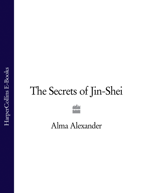 Alma Alexander The Secrets of Jin-Shei
