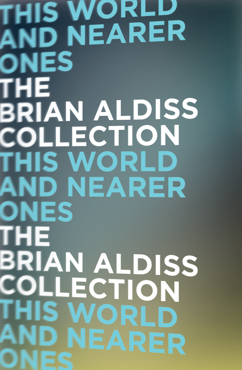 Brian Aldiss This World and Nearer Ones brian aldiss the brightfount diaries