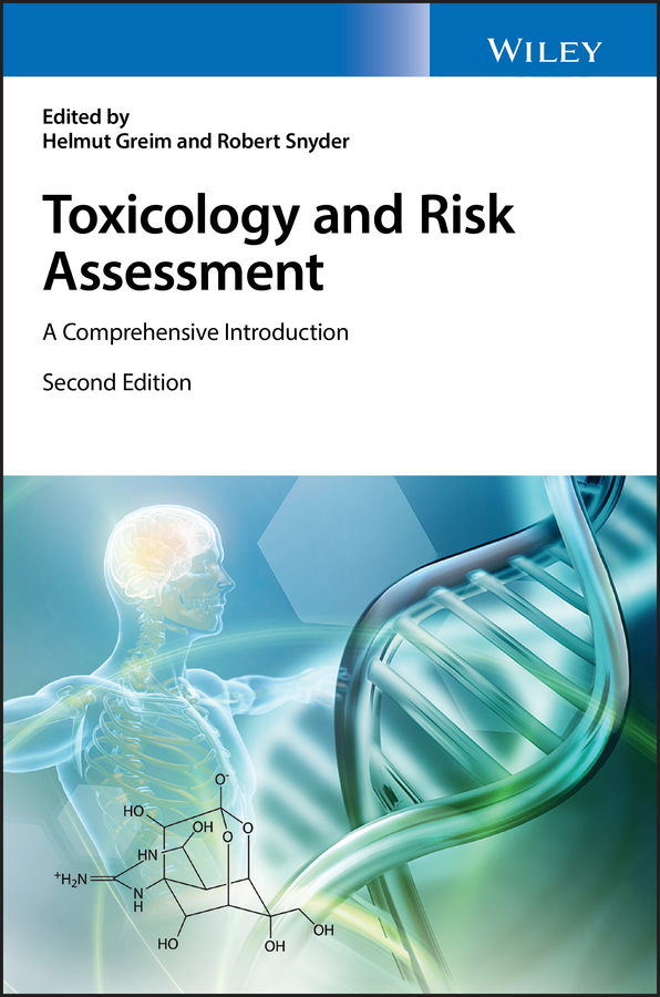 Helmut Greim Toxicology and Risk Assessment. A Comprehensive Introduction laura robinson a practical guide to toxicology and human health risk assessment