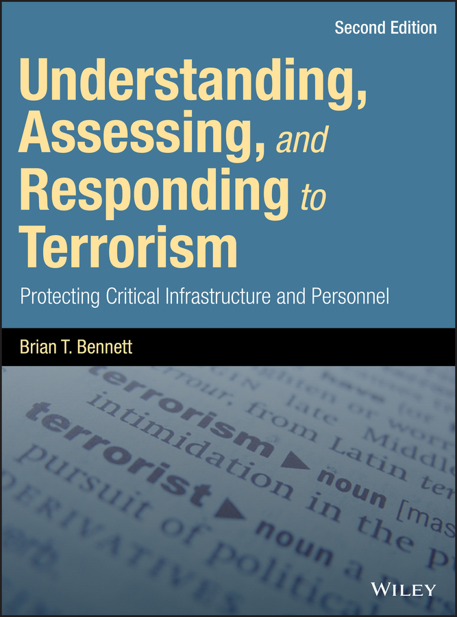 Фото - Brian Bennett T. Understanding, Assessing, and Responding to Terrorism. Protecting Critical Infrastructure and Personnel cybercrime and cyber terrorism the security measures in malaysia